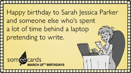 sarah-jessica-parker-sex-and-the-city-celebrity-birthday-ecards-someecards